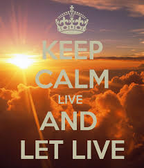 Image result for live and let live
