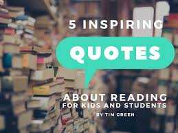5 Inspiring Quotes About Reading For Kids And Students