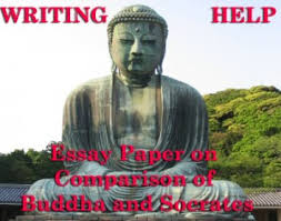 essay paper on comparison of buddha and socrates
