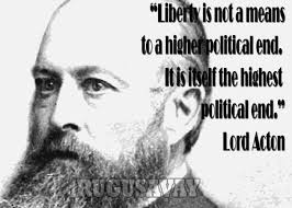 Lord Acton Quotes Quotations. QuotesGram via Relatably.com
