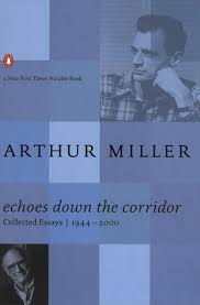 echoes down the corridor by arthur miller com echoes down the corridor by arthur miller