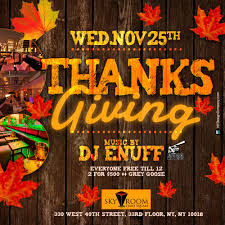 thanksgiving party flyer ra dj enuff s thanksgiving party at sky room new york 2015