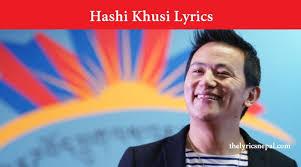 Preeti Kaur X Raju Lama - Hashi Khusi (Lyrics) - The Lyrics Nepal