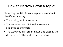 division classification essays a complex topic is broken into  how to narrow down a topic clustering is a great way to plan a division