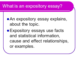 the expository essay what is an expository essay an expository what is an expository essay an expository essay explains about the topic