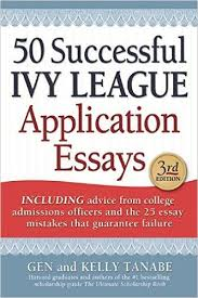 successful ivy league application essays ivy league th and  50 successful ivy league application essays