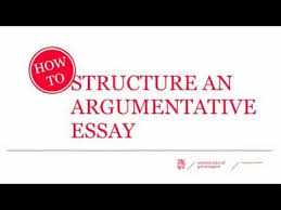 how to structure an argumentative essay  how to structure an argumentative essay