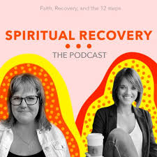 Spiritual Recovery: The Podcast