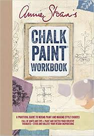Annie Sloan Chalk Paint Mixing Chart Annie Sloans Chalk Paint Workbook A Practical Guide To