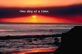 Image result for life one day at a time quotes