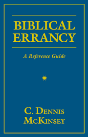 Biblical Errancy A Reference Guide C Dennis Mckinsey