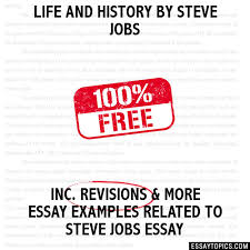 life and history by steve jobs essay life and history by steve jobs hide essay types
