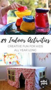 indoor activities for kids. 89 Indoor Activities - CREATIVE FUN FOR KIDS ALL YEAR LONG For Kids