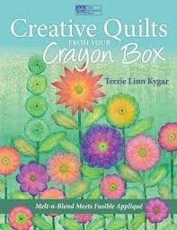 Creative Quilts from Your Crayon Box : Terrie Linn Kygar ... & Creative Quilts from Your Crayon Box Adamdwight.com