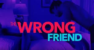 Wrong Friend