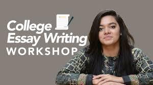 College Essay Writing Workshop College Essay Writing Workshop