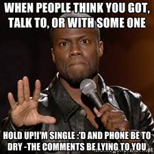 When people think you got, talk to, or with some one Hold up!I'm ... via Relatably.com