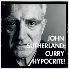Despite John Sutherland's previous pledge that he would curry and eat his proof copy of Salman Rushdie's The Enchantress of Florence if the book did not win ... - sutherland2