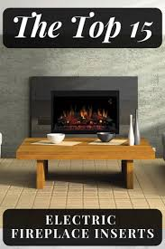 best electric fireplace insert 2019 top 15 reviews and er guide
