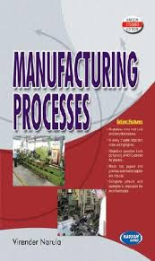 Mechanical Engineering Textbooks Mechanical Engineering Book Manufacturing Processes S K