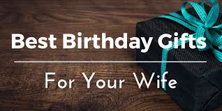 best birthday gifts for wife unique ideas