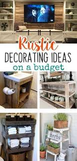 diy rustic decorating ideas on a budget rustic living room decor ideas easy diy ideas for kitchens bedrooms bathrooms and other small es