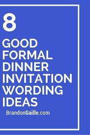 Invitation Wording For Dinner 8 Good Formal Dinner Invitation Wording Ideas Dinner