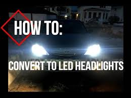 Automotive Led Conversion Chart Car Headlight Conversion Led Headlights How To