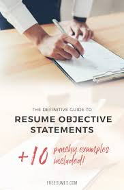 Sample Resume Objective Statements For Customer Service The Definitive Guide To Resume Objective Statements Freesumes