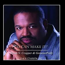 Bryan N. Cropper & Genuinepraiz - U Can Make It! - Amazon.com Music