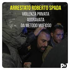Il fermo di Roberto Spada è la... - Partito Democratico