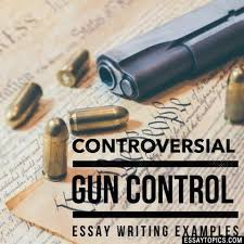 gun control essay topics titles examples in english  100% papers on gun control essay sample topics paragraph introduction help research more class 1 12 high school college