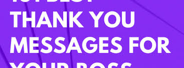 Thank You Message To Boss For Gift 101 Best Thank You Messages For Your Boss Futureofworking Com
