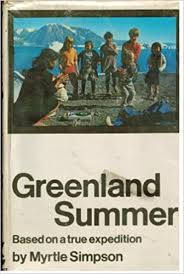 Greenland summer: based on a true expedition: Simpson, Myrtle:  9780575015968: Amazon.com: Books