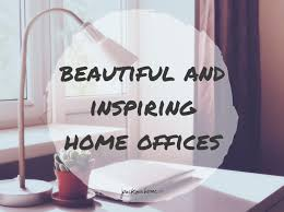 home office inspiration. HOME OFFICE STYLING INSPIRATION Home Office Inspiration