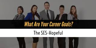 what are your career goals developing a ses hopeful fedability