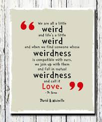 Dr Seuss Weird Love Quote Poster