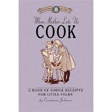 When Mother Lets Us Cook - (Cooking In America) By Constance Johnson  (Paperback) : Target