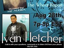 IVAN FLETCHER on The Wheat Report 08/28 by The Wheat Report | Spirituality