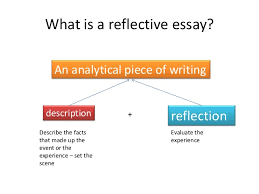 how to write a reflective essay what is a reflective essay an analytical piece of writing