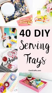 40 Most Incredible DIY Serving Tray Ideas \u2022 Cool Crafts
