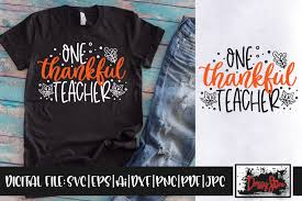 Your shares are how this site grows and i am sincerely grateful. One Thankful Teacher Graphic By Drissystore Creative Fabrica