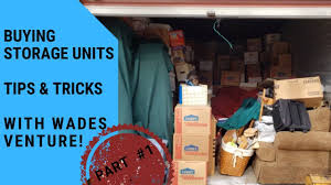 part 1 ing storage unit auctions tips tricks with wades venture