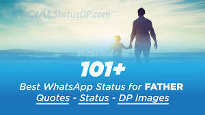 101 Best Whatsapp Status For Father Dad Quotes Dp Images For Papa