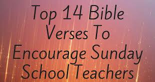 Top 14 Bible Verses To Encourage Sunday School Teachers