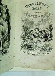 tanglewood tales another wonder book first edition nathaniel hawthorne amazon books