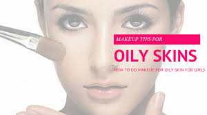 makeup for oily skin in hindi