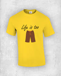 Life Is Too Shorts Funny T Shirt