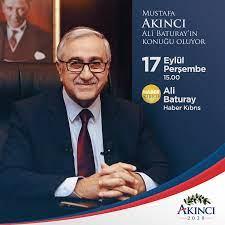 Mustafa Akıncı - 17 Eylül Perşembe saat 15.00'te Haber...