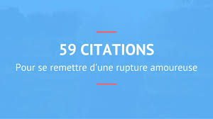 Citations Rupture Amoureuse 59 Citations Pour Surmonter Une